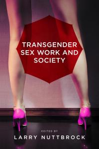 Transgender_Sex_Work_and_Society_by_Larrry Nuttbrock