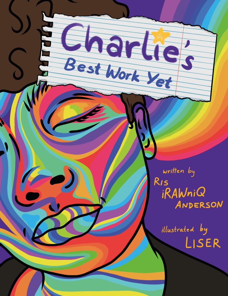 Charlie's Best Work Yet by Ris iRAWniQ Anderson cover. Illustrated by Liser.